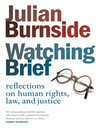 Watching Brief (eBook): Reflections on Human Rights, Law, and Justice